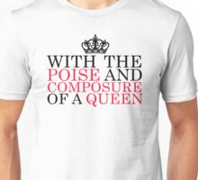 With the Poise and Composure of a Queen #1 (Black Text) Unisex T-Shirt
