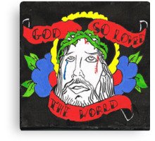 God so loved the world Canvas Print