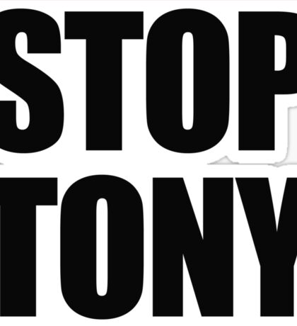 STOP TONY Sticker