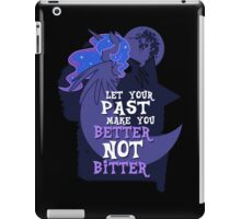 Let Your Past Make You Better Not Bitter iPad Case/Skin