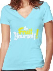 Go Fruit Yourself Women's Fitted V-Neck T-Shirt