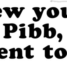 Dr. Pepper, Screw You Mr. Pibb! Sticker