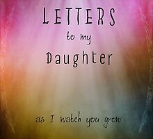Letters to my daughter Notebook by Chris Armytage™