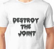 Destroy the joint Unisex T-Shirt