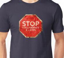 Stop, Collaborate & Listen Unisex T-Shirt
