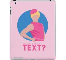 did you get my text? iPad Case/Skin