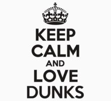 Keep Calm and Love DUNKS Kids Clothes