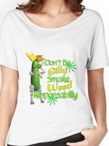 Dont be silly Smoke weed responsibillly Women's Relaxed Fit T-Shirt