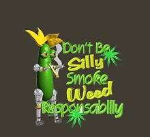 Dont be silly Smoke weed responsibillly Unisex T-Shirt
