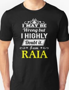 RAIA I May Be Wrong But I Highly Doubt It I Am ,T Shirt, Hoodie, Hoodies, Year, Birthday T-Shirt
