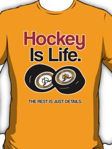 HOCKEY IS LIFE, THE REST IS JUST DETAILS. T-Shirt