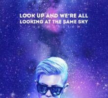 look up and we're all looking at the same sky Sticker