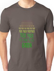 Tick Tock, Tick Tock It's Time To Go Green Unisex T-Shirt