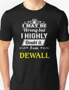 DEWALL I May Be Wrong But I Highly Doubt It I Am ,T Shirt, Hoodie, Hoodies, Year, Birthday T-Shirt