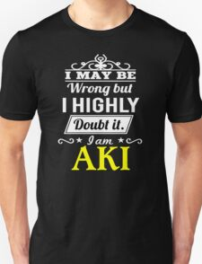 AKI I May Be Wrong But I Highly Doubt It I Am ,T Shirt, Hoodie, Hoodies, Year, Birthday T-Shirt