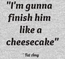 Finish Him Like A Cheesecake by alyg1d