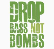 Drop Bass Not Bombs (neon/light neon)  by DropBass