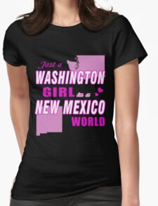 Just a WASHINGTON Girl in a NEW MEXICO world T-Shirt