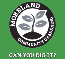 Moreland Community Gardening: Can you dig it? T-Shirt
