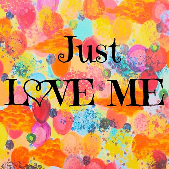 JUST LOVE ME - Beautiful Valentine's Day Romance Love Abstract Painting Sweet Romantic Typography by EbiEmporium