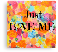 JUST LOVE ME - Beautiful Valentine's Day Romance Love Abstract Painting Sweet Romantic Typography Canvas Print