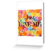 JUST LOVE ME - Beautiful Valentine's Day Romance Love Abstract Painting Sweet Romantic Typography Greeting Card
