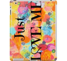 JUST LOVE ME - Beautiful Valentine's Day Romance Love Abstract Painting Sweet Romantic Typography iPad Case/Skin