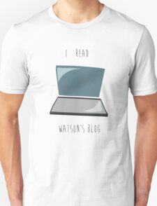I read Watson's blog. Unisex T-Shirt