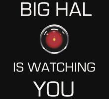 Big HAL is Watching You - T Shirt by BlueShift