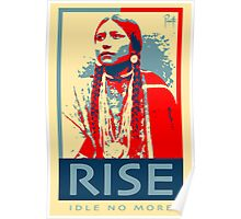 RISE - Idle No More - by Aaron Paquette Poster