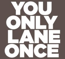 YOLO v2 - You only lane once - White Baby Tee