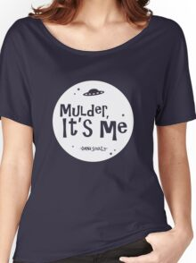 Mulder, it's me. Women's Relaxed Fit T-Shirt