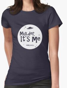 Mulder, it's me. Womens Fitted T-Shirt