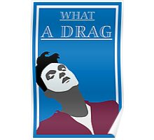 What a drag (Morrissey The Smiths) Poster