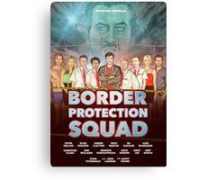 BORDER PROTECTION SQUAD  Canvas Print