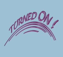TURNED ON !!! by TeaseTees