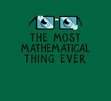The Most Mathematical Thing Ever! T-Shirt