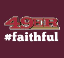 San Francisco 49er Faithful by Weapons of Moroland