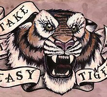 Take it Easy Tiger by brookeduckart