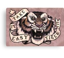 Take it Easy Tiger Canvas Print