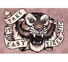 Take it Easy Tiger Photographic Print