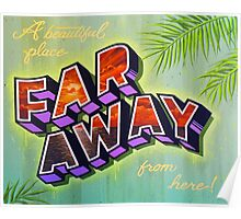 """Far Away"" Poster"