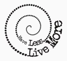 Have less, live more by Minimalessa