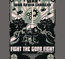 War never changes- fight the good fight - Fallout by Palle-e-Pesce