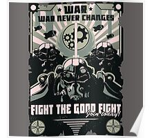 War never changes- fight the good fight - Fallout Poster