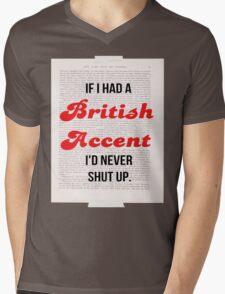 If I Had A British Accent I'd Never Shut Up! Mens V-Neck T-Shirt