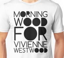 Morning Wood For Vivienne Westwood Unisex T-Shirt