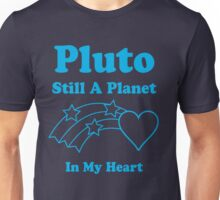 Pluto Still A Planet In My Heart Unisex T-Shirt