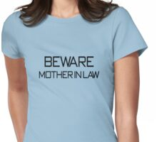 Beware, mother in law Womens Fitted T-Shirt