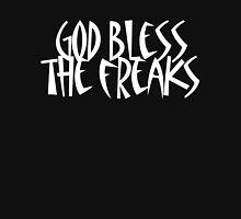 God bless the Freaks Unisex T-Shirt